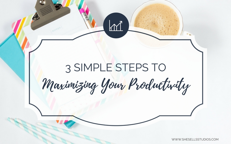 3 Simple Steps to Maximizing Your Productivity